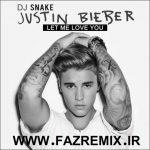 دانلود ریمیکس جدید JUSTIN BIEBER به نام Let Me Love You