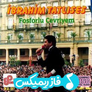 دانلود آهنگ جدید ترکی ابراهیم تاتلس به نام فسفرلو چوریه
